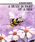 Buzz Is Part of a Bee, a - Pbk (Rookie Readers: Level B)