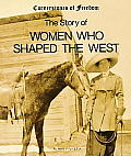 Story Of Women Who Shaped The West Corne