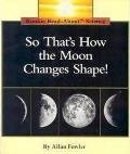 So That's How the Moon Changes (Rookie Read-About Science)