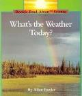 Whats The Weather Today Rookie Read Abou