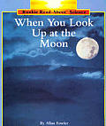When You Look Up at the Moon