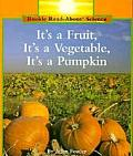 It's a Fruit, It's a Vegetable, It's a Pumpkin