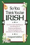 So You Think Youre Irish