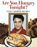 Are You Hungry Tonight Elvis Favorite Re