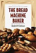 Bread Machine Baker