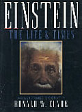Einstein The Life & Times An Illustrated