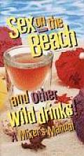 Sex On The Beach & Other Wild Drinks