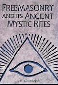 Freemasonry and Its Ancient Mystic Rites Cover