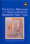 Little Mermaid and Other Hans Christian Andersen Fairy Tales (Illustrated Stories for Children)