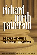 Richard North Patterson Omnibus: Degree of Guilt; The Final Judgment