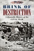 Brink Of Destruction A Quotable History
