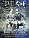 Civil War Chronicle The Only Day by Day Portrait of Americas Tragic Conflict as Told by Soldiers Journalists Politicians Farmers Nurses Slaves & Other Eyewitnesses