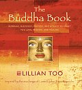The Buddha Book: Buddhas, Blessings, Prayers, and Rituals to Grant You Love, Wisdom, and Healing Inspired by the Teachings of Lama Kyab Cover