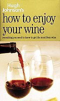 Hugh Johnsons How To Enjoy Your Wine