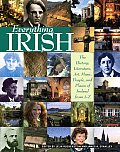 Everything Irish: The History, Literature, Art, Music, People, and Places of Ireland from A-Z