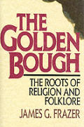 Golden Bough 2 Volumes In 1 The Roots Of Rel