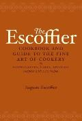 The Escoffier Cookbook: And Guide to the Fine Art of Cookery for Connoisseurs, Chefs, Epicures Cover