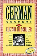 German Cookery (Crown Classic Cookbook)