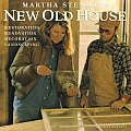 Martha Stewart's New Old House: Restoration, Renovation, Decoration