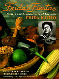 Fridas Fiestas Recipes & Reminiscences of Life with Frida Kahlo