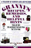 Grannys Recipes Remedies & Helpful Hints