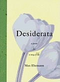 Desiderata A Poem For A Way Of Life