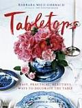 Tabletops: Easy, Practical, Beautiful Ways to Decorate the Table Cover