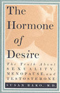 Hormone Of Desire The Truth About Sexuality Menopause & Testosterone