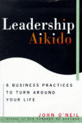 Leadership Aikido 6 Business Practices T