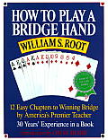 How to Play a Bridge Hand 12 Easy Chapters to Winning Bridge by Americas Premier Teacher