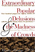 Extraordinary Popular Delusions and the Madness of Crowds Cover