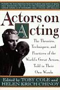 Actors On Acting The Theories Techniques