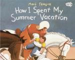 How I Spent My Summer Vacation