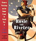 Rosie the Riveter: Women Working on the Home Front in World War II