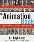 Animation Book : a Complete Guide To Animated Filmmaking --  From Flip-books To Sound Cartoons To 3-D Animation (New Digital Edition) ((Rev)98 Edition)
