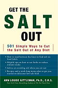 Get the Salt Out: 501 Simple Ways to Cut Salt Out of Any Diet Cover