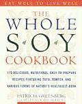 Whole Soy Cookbook 175 Healthy Low Fat