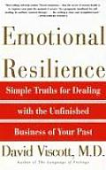 Emotional Resilence: Simple Truths for Dealing with the Unfinished Business of Your Past Cover