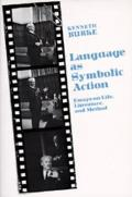 Language as Symbolic Action: Essays on Life, Literature, and Method