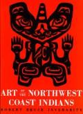 Art of the Northwest Coast Indians, Second Edition Cover
