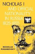 Nicholas I & Official Nationality In Russia 1825 1855