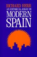 An Historical Essay on Modern Spain (Campus; 118)