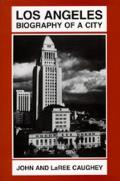 Los Angeles Biography Of A City