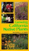 California Natural History Guides #0045: Growing California Native Plants