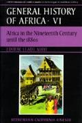 UNESCO General History of Africa, Vol. VI: Africa in the Nineteenth Century Until the 1880s