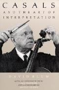 Casals and the Art of Interpretation