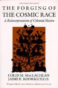 Forging of the Cosmic Race: Reinterpretation Colonial Mex