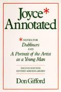 Joyce Annotated: Notes for Dubliners and a Portrait of the Artist as a Young Man