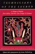 Technicians of the Sacred a Range of Poetries From Africa, America, Asia, Europe & Oceania Edited With Commentaries Second Edition, Revised and Expanded