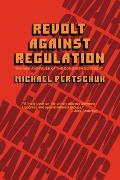 Revolt Against Regulation: The Rise and Pause of the Consumer Movement